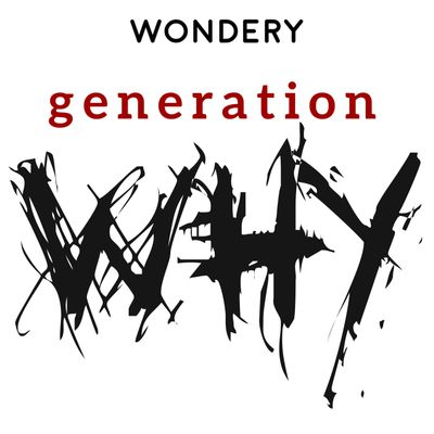 The Generation Why Podcast