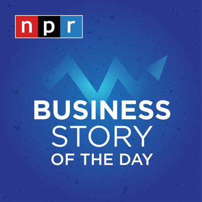 Business Story of the Day : NPR