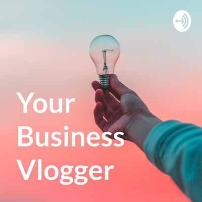 Your Business Vlogger
