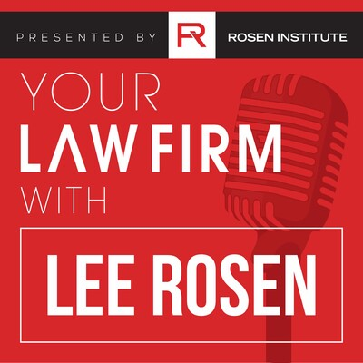 Your Law Firm - Lee Rosen of Rosen Institute