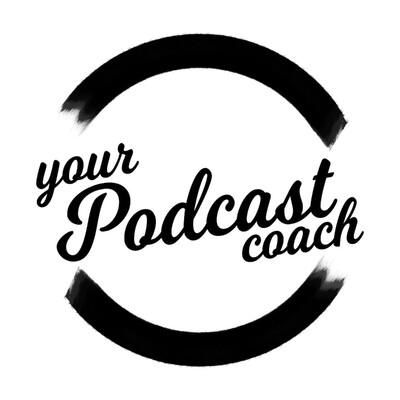Your Podcast Coach