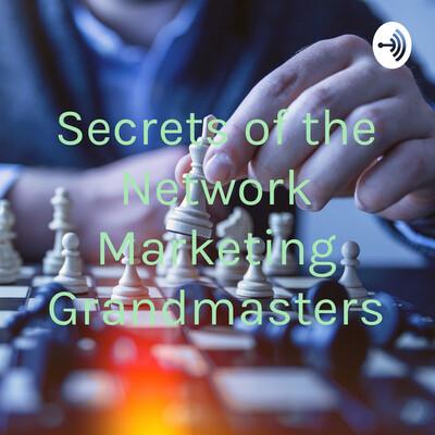 Network Marketing Grandmaster Secrets