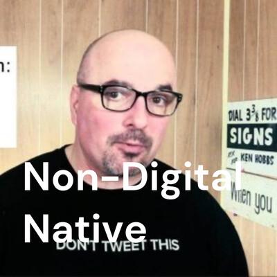 Non-Digital Native