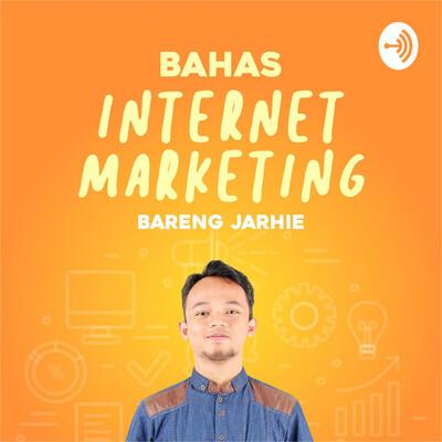 Bahas Internet Marketing bareng Jarhie