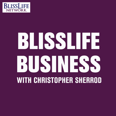 BlissLife Business with Christopher Sherrod