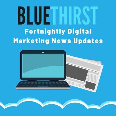 Blue Thirst Digital Marketing News