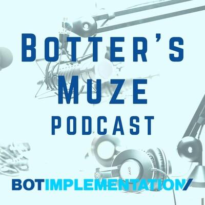 Botter's Muze Podcast