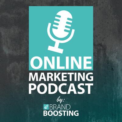 Brand Boosting - Online Marketing Podcast