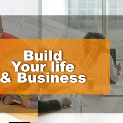 Build your life & business