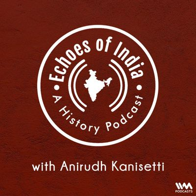 Echoes Of India: A History Podcast