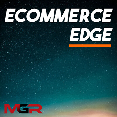 Ecommerce Edge Podcast