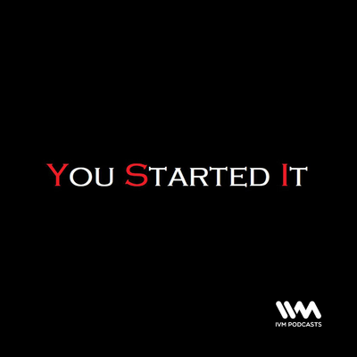 You Started It