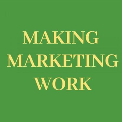 Making Marketing Work