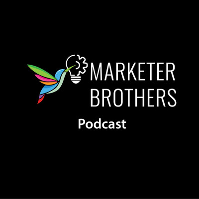 Marketer Brothers Podcast