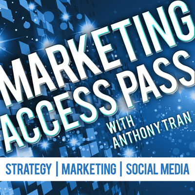 Marketing Access Pass with Anthony Tran