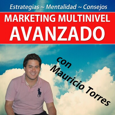 Marketing Multinivel Avanzado con Mauricio Torres