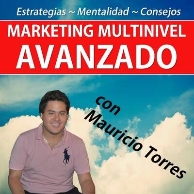 Marketing Multinivel Avanzado con Mauricio Torres