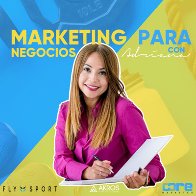 Marketing para Negocios con Adriana