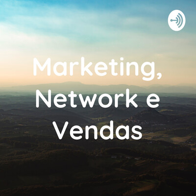 Marketing, Network e Vendas