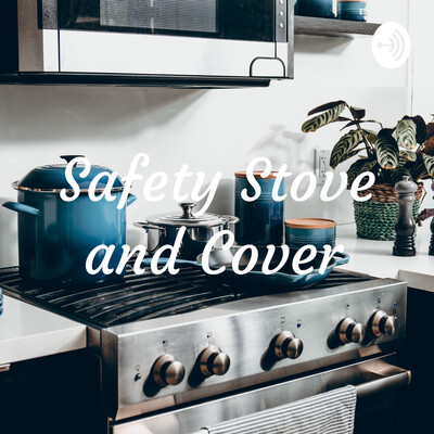 Safety Stove and Cover
