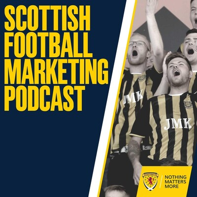 Scottish Football Marketing Podcast