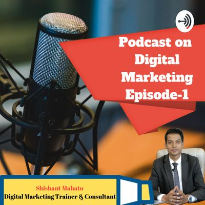 Shishant Mahato | Digital Marketing Podcast in Hindi