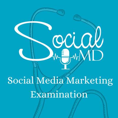 SocialMD Social Media Marketing Examination