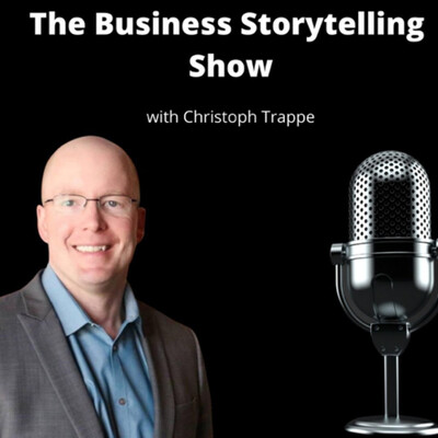 Christoph Trappe: Business Storytelling Podcast