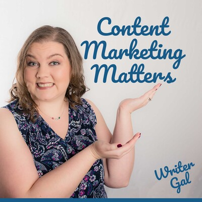 Content Marketing Matters with WriterGal