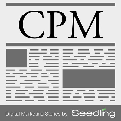 CPM - Digital Marketing Podcast