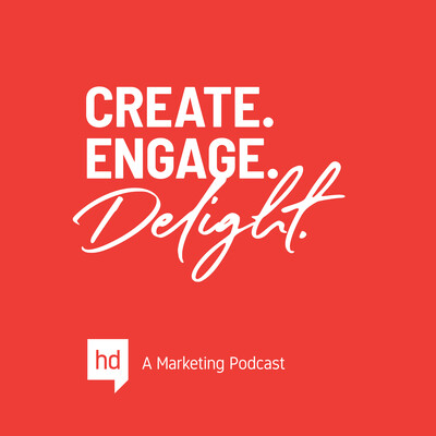 Create. Engage. Delight. A podcast by Hart Design.