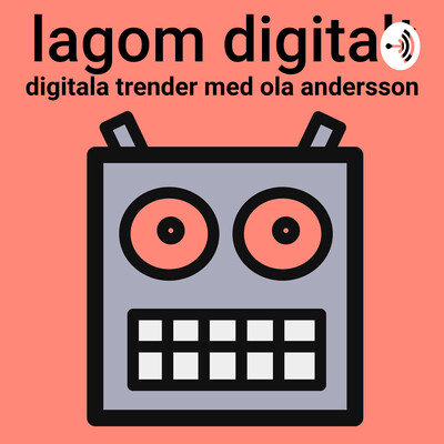 Lagom digitalt - en podd om digitala trender