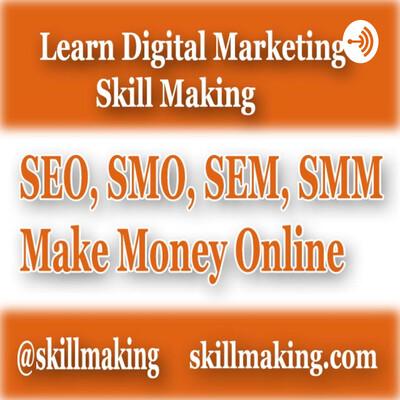 Learn Digital Marketing By Skill Making