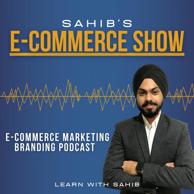 Learn with Sahib! A Digital Marketing Podcast
