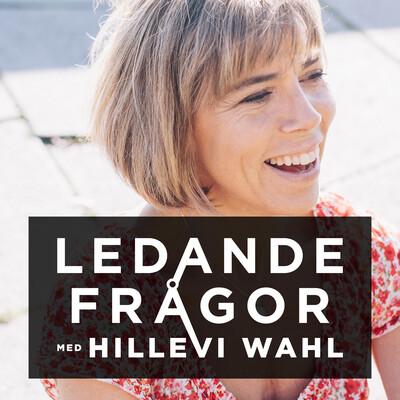 Ledande frågor med Hillevi Wahl