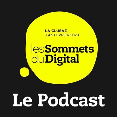 Les Sommets du Digital - Le Podcast