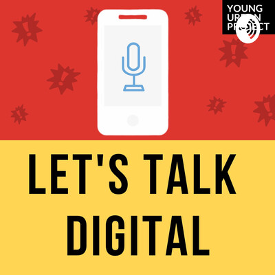 Let's Talk Digital: Young Urban Project