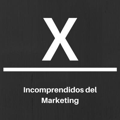 Los Incomprendidos del Marketing El Grupo X