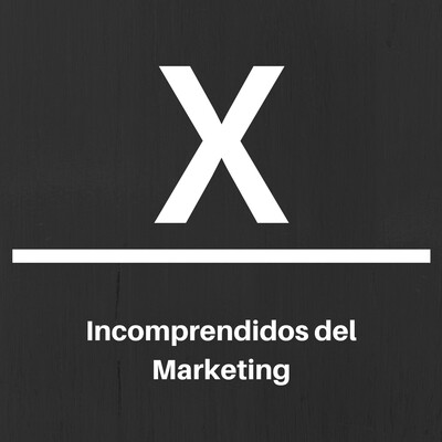 Los Incomprendidos del Marketing El Grupo X
