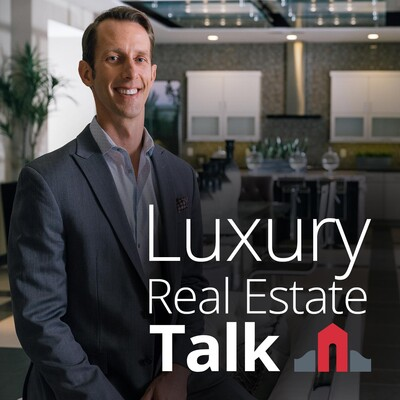 Luxury Real Estate Talk