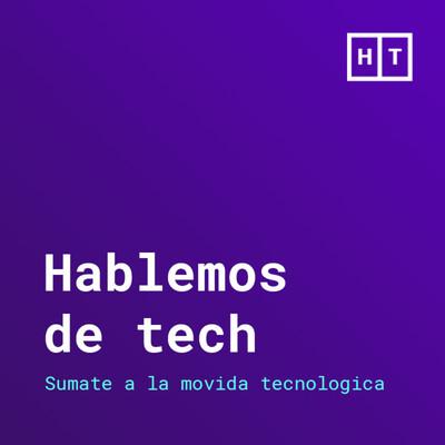 Hablemos de Tech