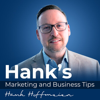Hank's Business and Marketing Tips
