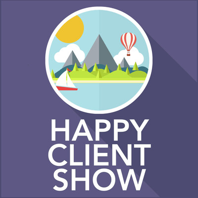 Happy Client Show: Helping Agency Pros Deliver Delight