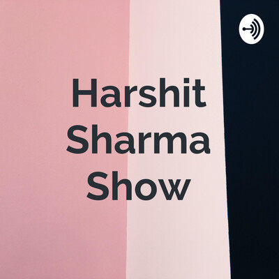 Harshit Sharma Show