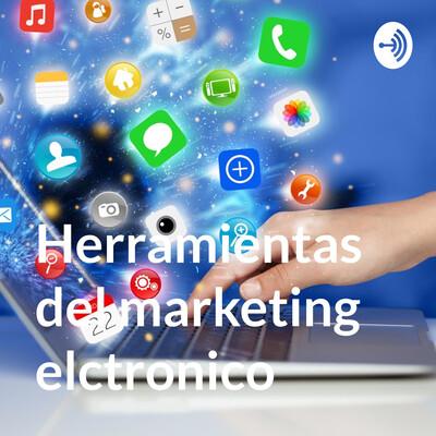 Herramientas del marketing elctronico