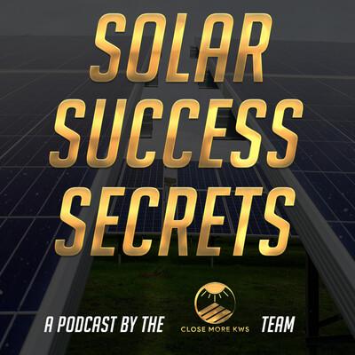 Solar Success Secrets Podcast