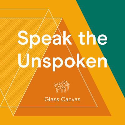 Speak The Unspoken
