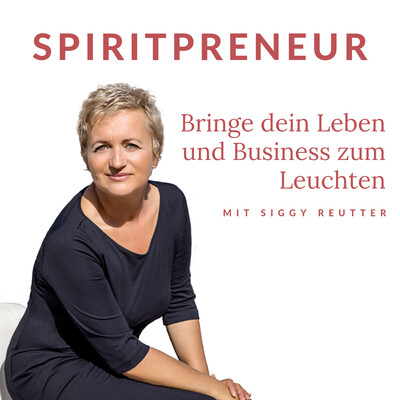 SpiritPreneur - bringe dein Leben und bewusstes Business zum Leuchten!
