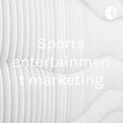 Sports entertainment marketing