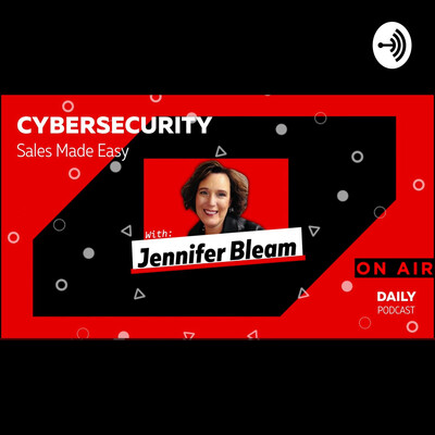 Cybersecurity Sales Made Easy Podcast